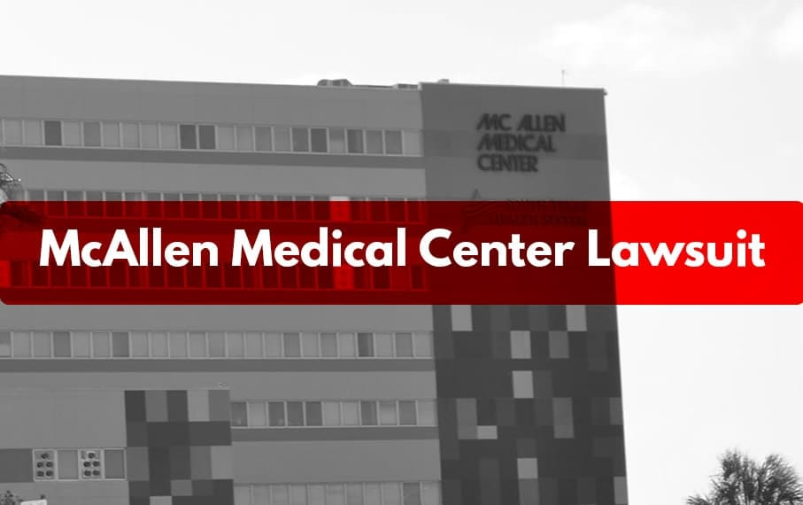 McAllen Medical Center lawsuit hospital lien lawsuit texas
