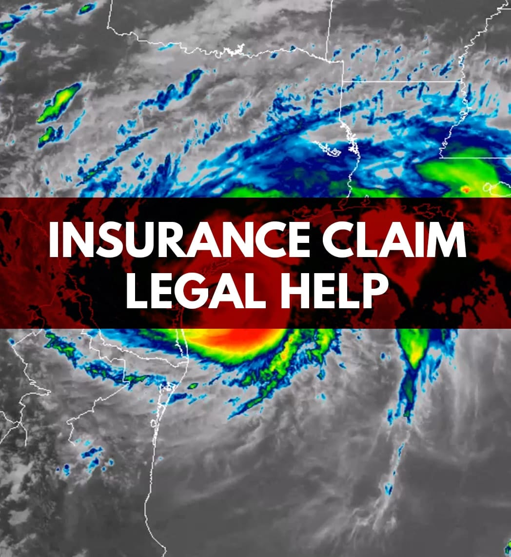 TEXAS STORM DAMAGE INSURANCE CLAIM LAWYERS