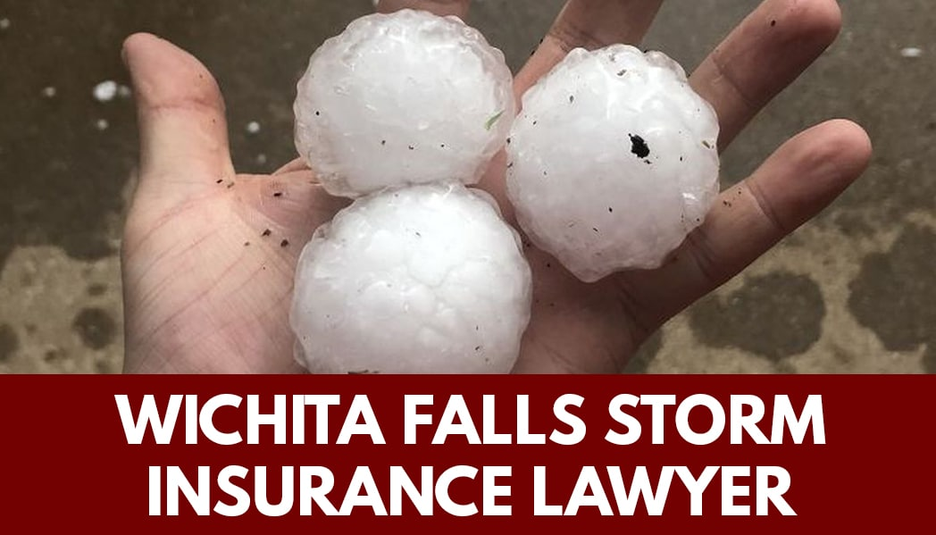 Wichita Falls STORM DAMAGE INSURANCE LAWYER